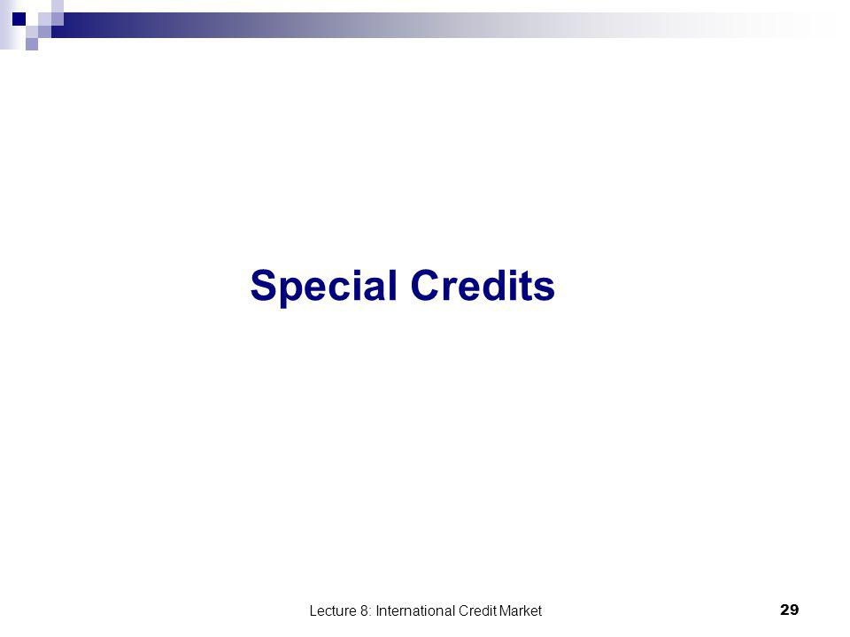 Lecture 8: International Credit Market 29 Special Credits
