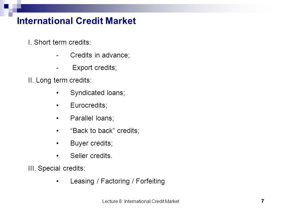 Lecture 8: International Credit Market 8 Short term credits