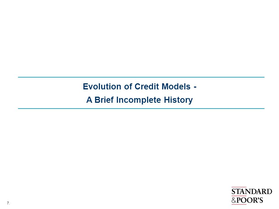 7. Evolution of Credit Models - A Brief Incomplete History