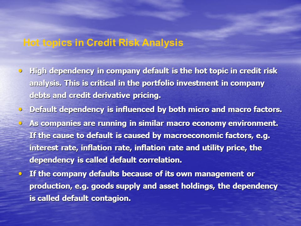 High dependency in company default is the hot topic in credit risk analysis. This is critical in the portfolio investment in company debts and credit