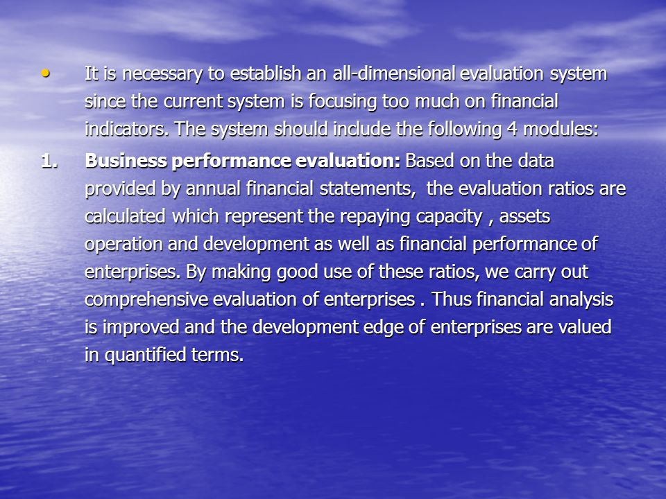 It is necessary to establish an all-dimensional evaluation system since the current system is focusing too much on financial indicators. The system sh