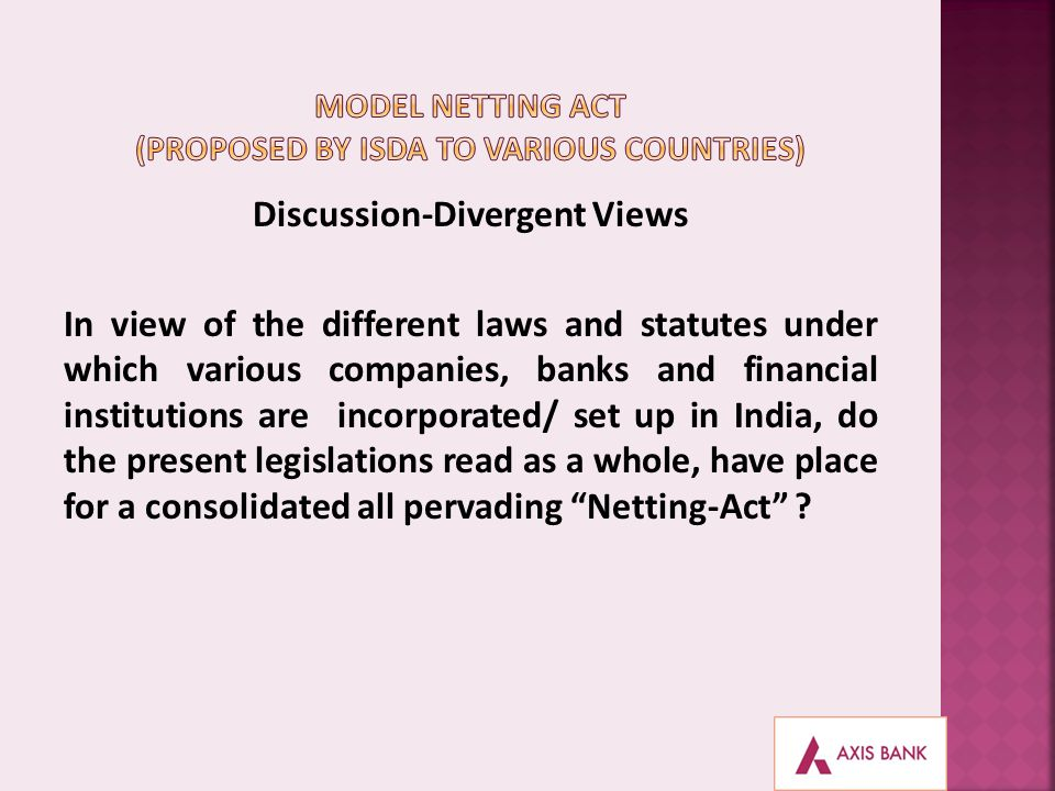 Discussion-Divergent Views In view of the different laws and statutes under which various companies, banks and financial institutions are incorporated