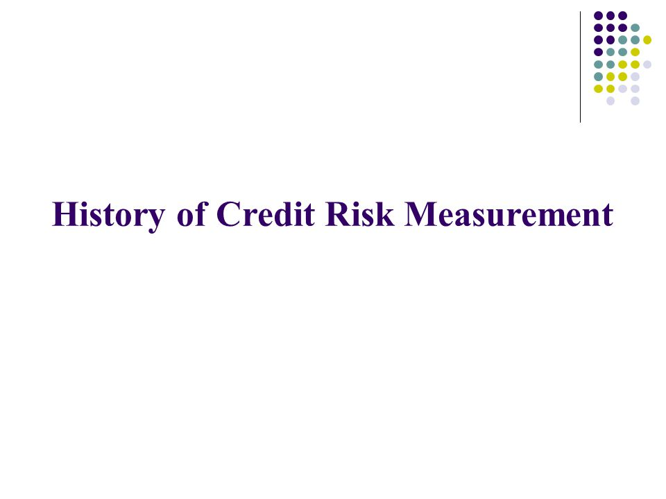 History of Credit Risk Measurement