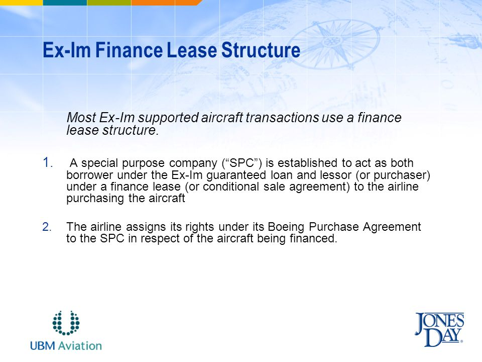 Ex-Im Finance Lease Structure Most Ex-Im supported aircraft transactions use a finance lease structure.