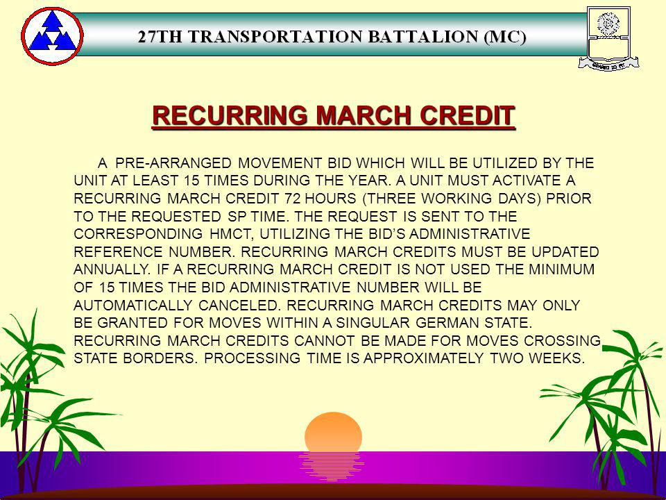 RECURRING MARCH CREDIT A PRE-ARRANGED MOVEMENT BID WHICH WILL BE UTILIZED BY THE UNIT AT LEAST 15 TIMES DURING THE YEAR. A UNIT MUST ACTIVATE A RECURR