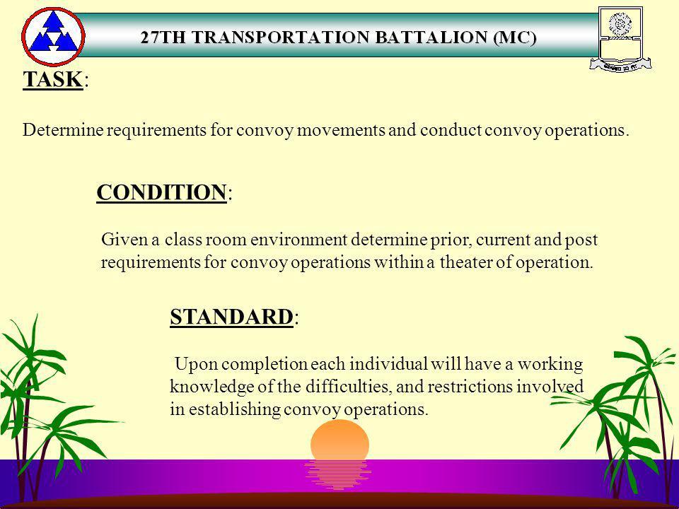 RESOURCE REFERENCES REFERENCES: FM 55 - 30 FM 55 - 10 SAFETY BOOK FM 5 - 36 FM 55 - 312