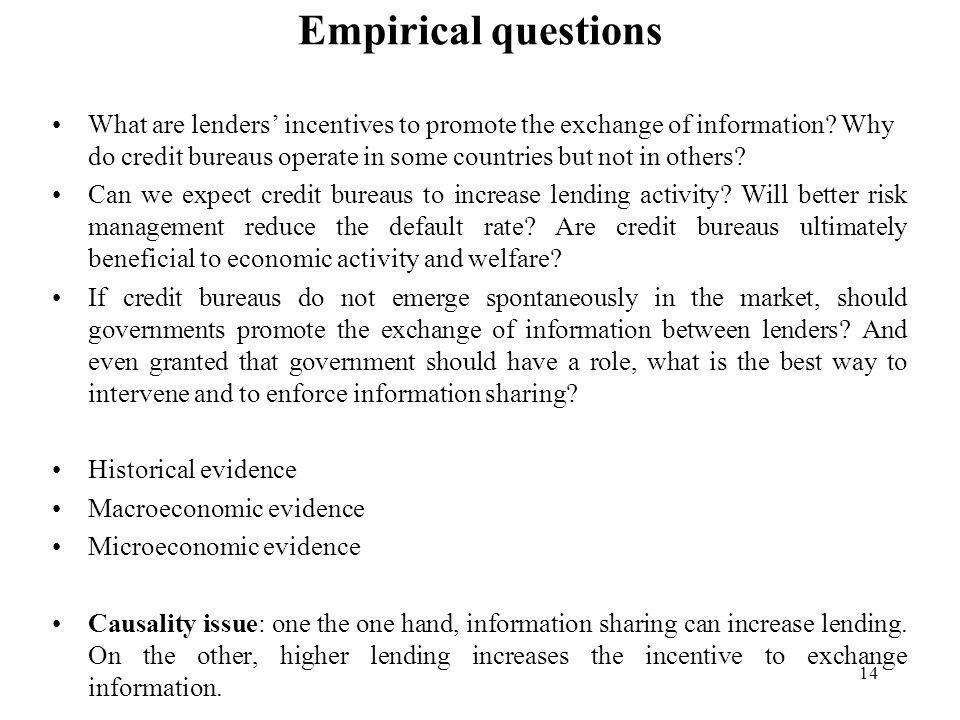 14 Empirical questions What are lenders incentives to promote the exchange of information.