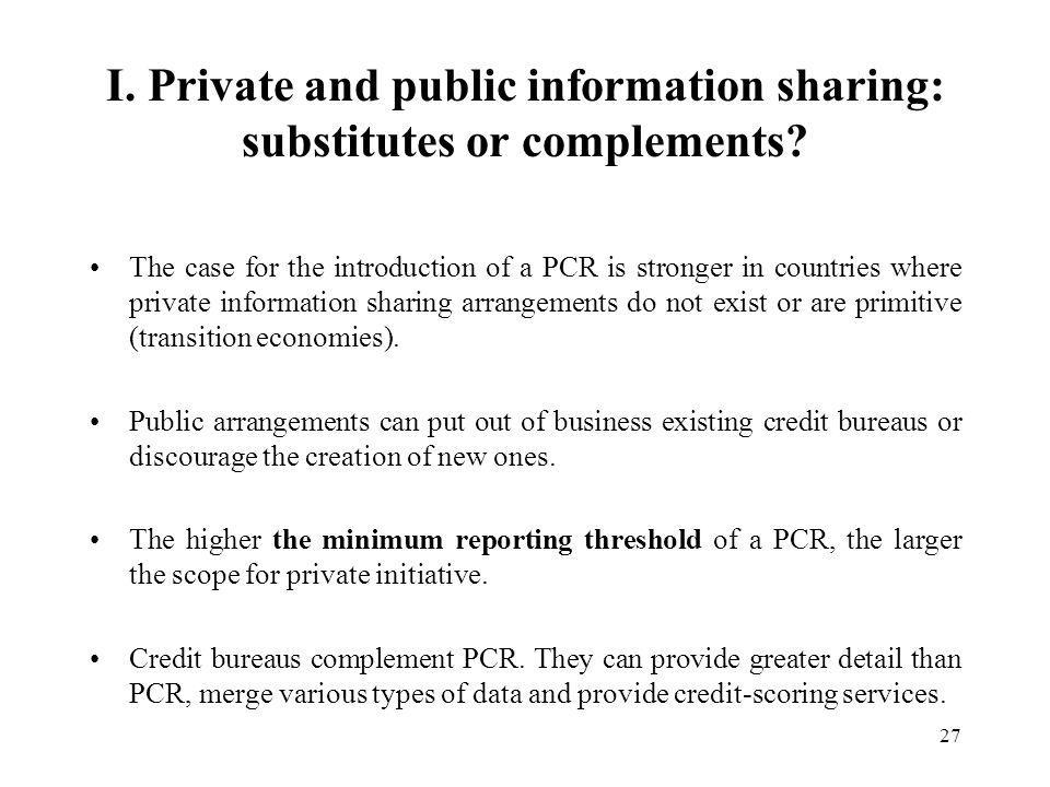 27 I. Private and public information sharing: substitutes or complements.