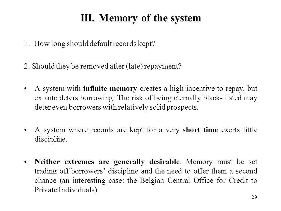 29 III. Memory of the system 1. How long should default records kept.