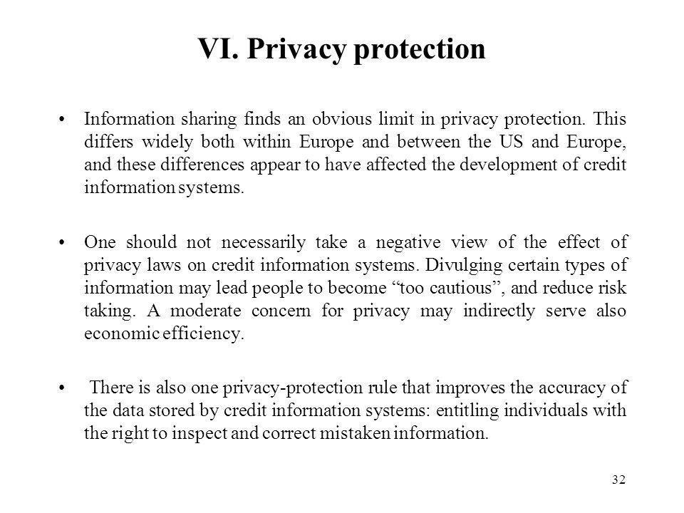 32 VI. Privacy protection Information sharing finds an obvious limit in privacy protection.