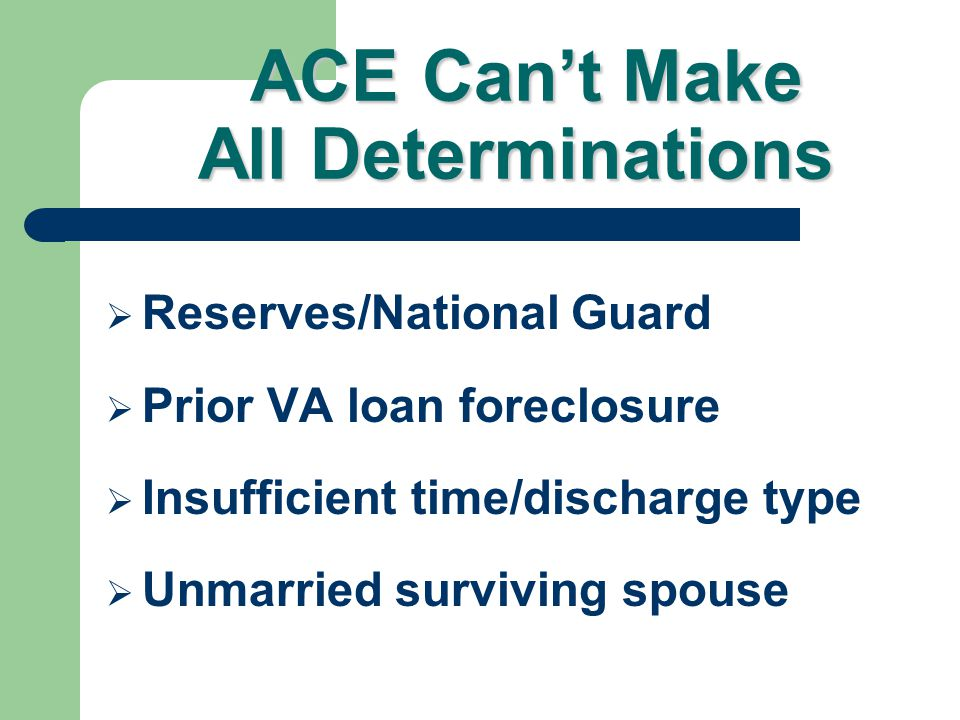 ACE Facts (cont.) ACE certificates of eligibility no longer printed on green or gold safety paper. ACE certificates of eligibility no longer printed o