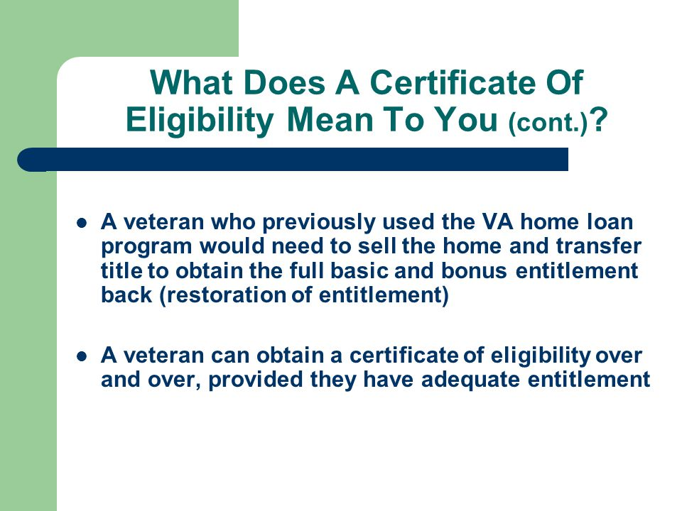 What Does A Certificate Of Eligibility (COE) Mean To You? GNMA, FNMA and FHLMC require government loans to have a minimum of 25% guaranty coverage Bas