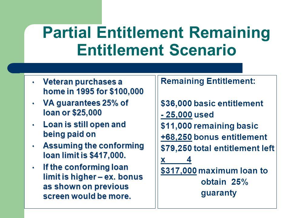 Maximum VA Loan Amounts Maximum VA Loan Amounts VAs maximum guaranty on a $417,000 loan is $104,250, or $417,000 x 25% = $104,250 VAs maximum guaranty