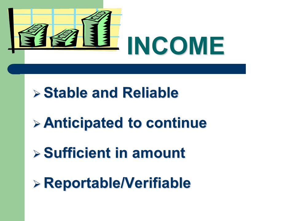 UNDERWRITING UNDERWRITING Determine that the veteran is a satisfactory credit risk, and has the income to qualify for the loan Underwriters Objective: