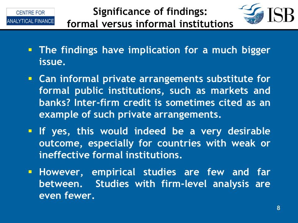 8 Significance of findings: formal versus informal institutions The findings have implication for a much bigger issue.