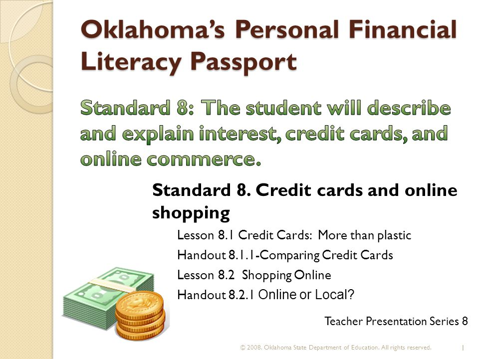 Oklahomas Personal Financial Literacy Passport © 2008. Oklahoma State Department of Education. All rights reserved. 1 Teacher Presentation Series 8 St