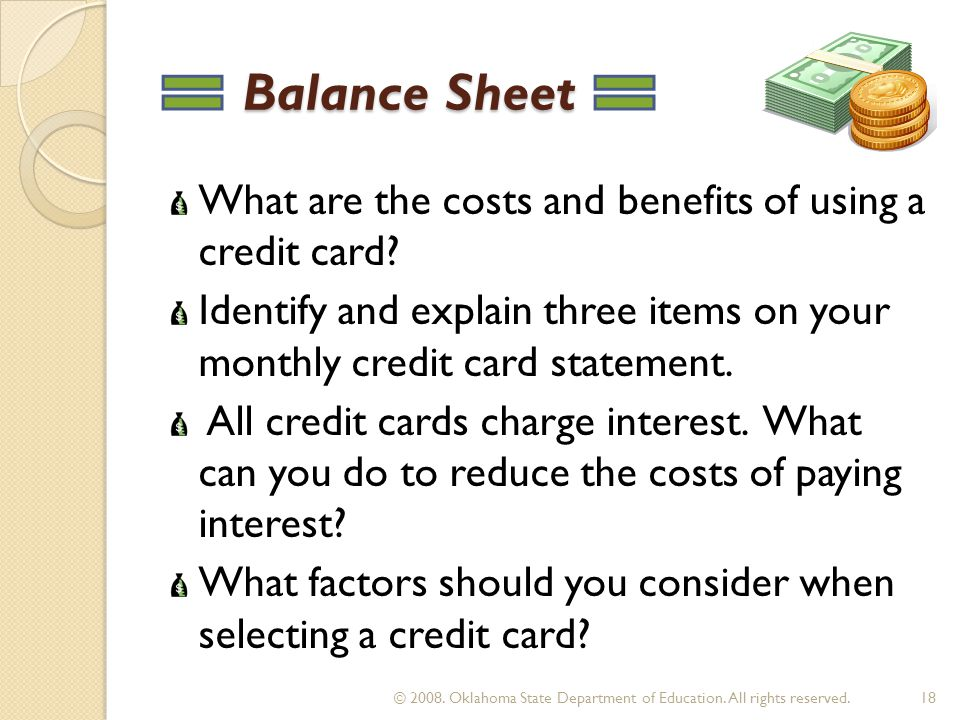 Balance Sheet Balance Sheet What are the costs and benefits of using a credit card.