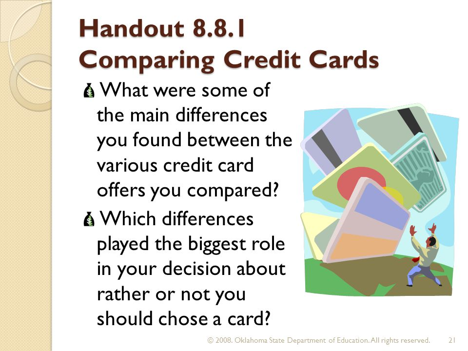 Handout 8.8.1 Comparing Credit Cards What were some of the main differences you found between the various credit card offers you compared.
