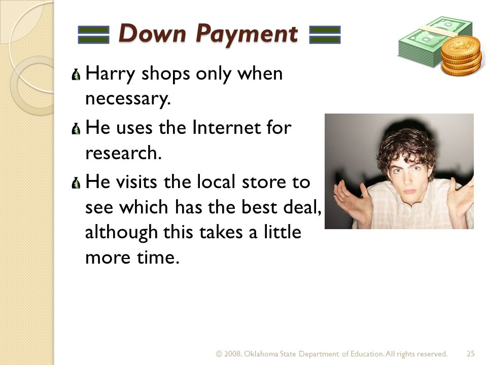 Down Payment Down Payment Harry shops only when necessary.