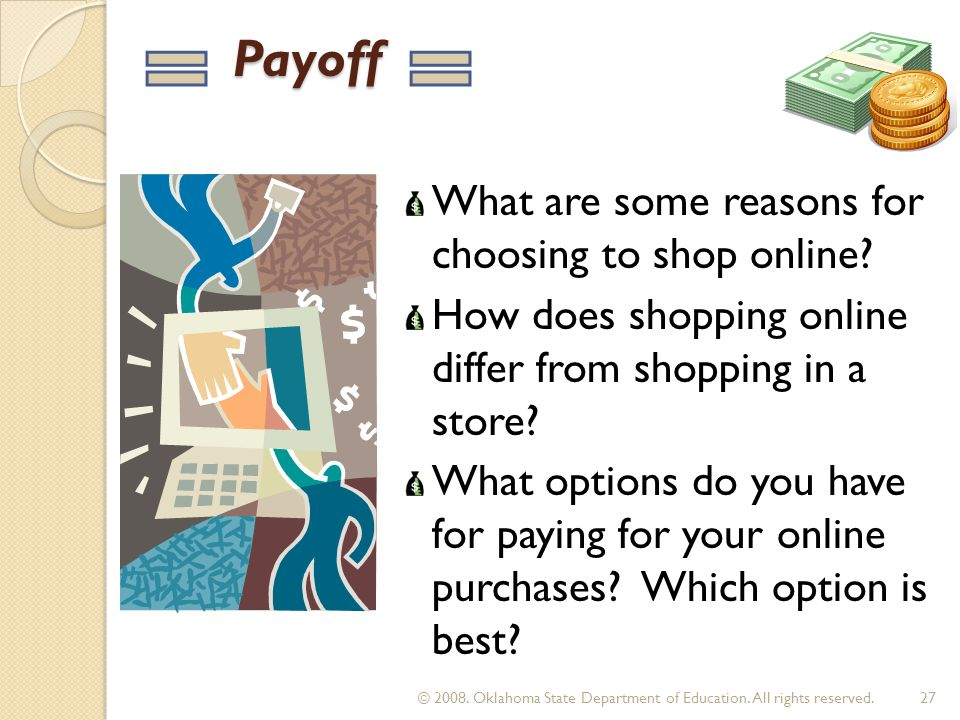 Payoff Payoff What are some reasons for choosing to shop online.