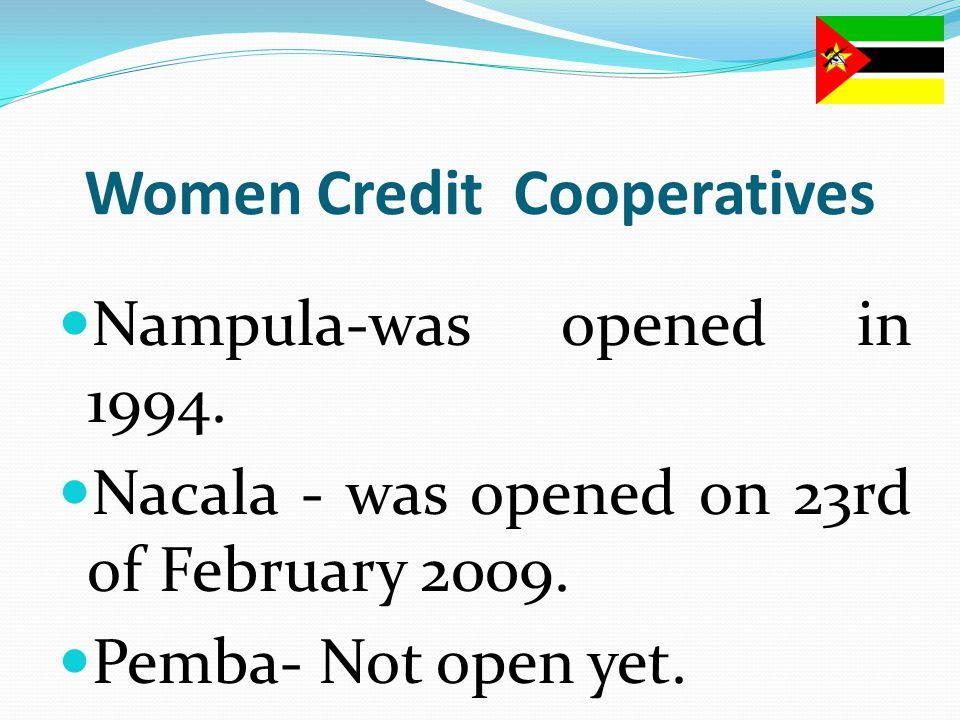 Women Credit Cooperatives Nampula-was opened in 1994.