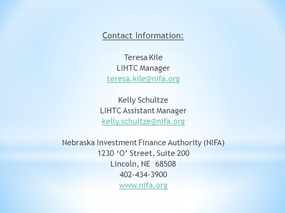 Contact Information: Teresa Kile LIHTC Manager teresa.kile@nifa.org Kelly Schultze LIHTC Assistant Manager kelly.schultze@nifa.org Nebraska Investment