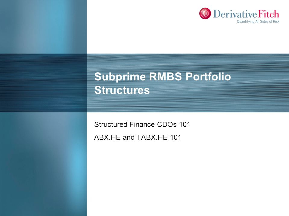 Subprime RMBS Portfolio Structures Structured Finance CDOs 101 ABX.HE and TABX.HE 101