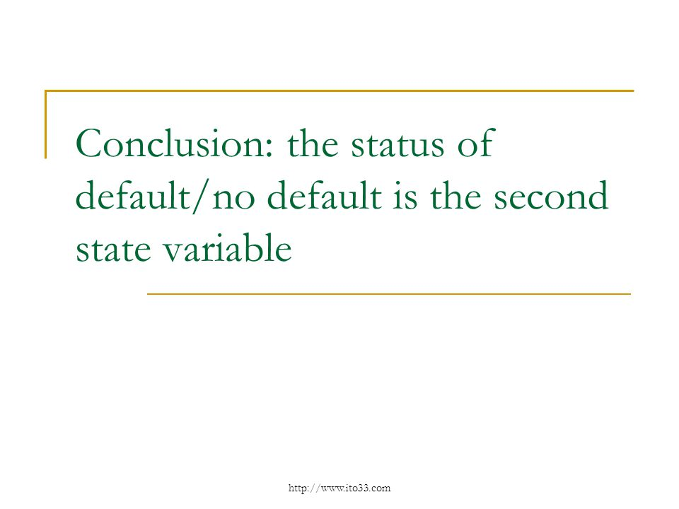 Conclusion: the status of default/no default is the second state variable