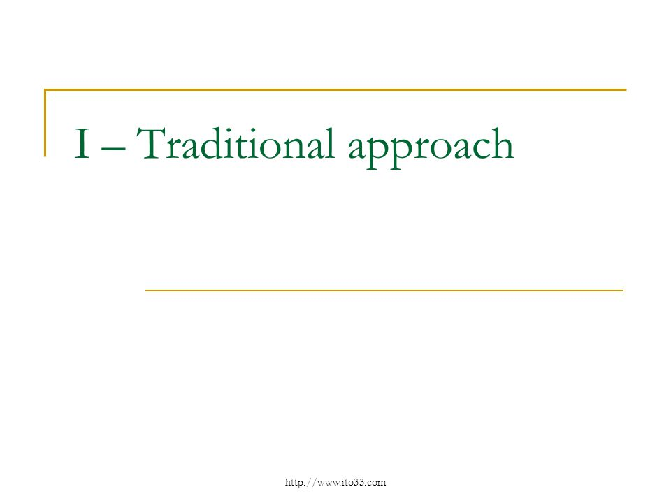 I – Traditional approach