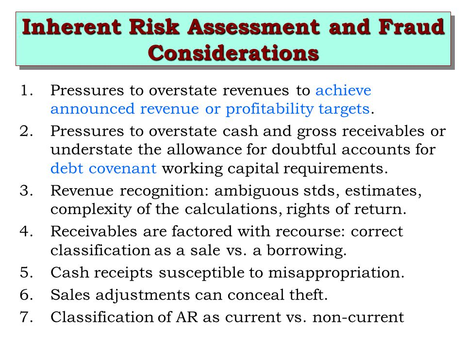 1.Pressures to overstate revenues to achieve announced revenue or profitability targets. 2.Pressures to overstate cash and gross receivables or unders