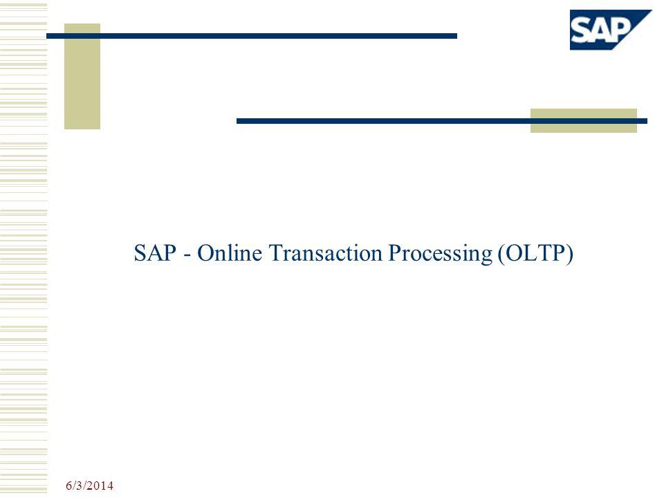 SAP - Online Transaction Processing (OLTP) 6/3/2014