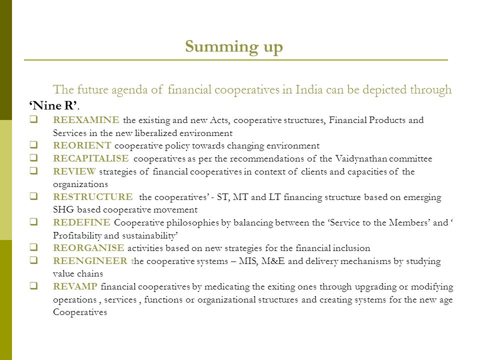 The future agenda of financial cooperatives in India can be depicted through Nine R.