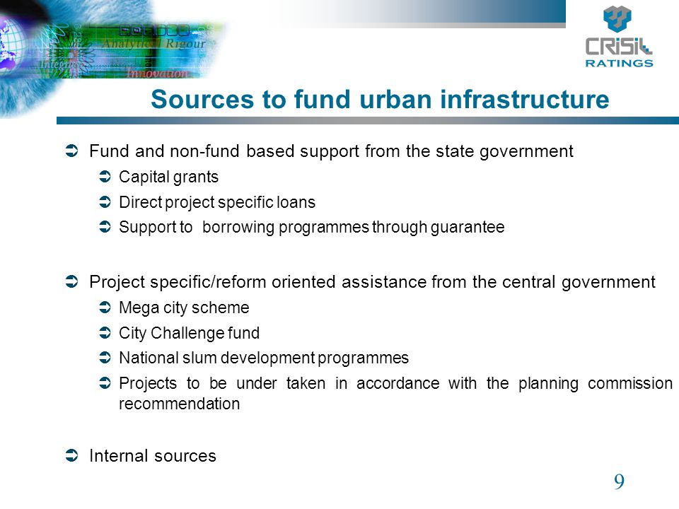 9 Fund and non-fund based support from the state government Capital grants Direct project specific loans Support to borrowing programmes through guara