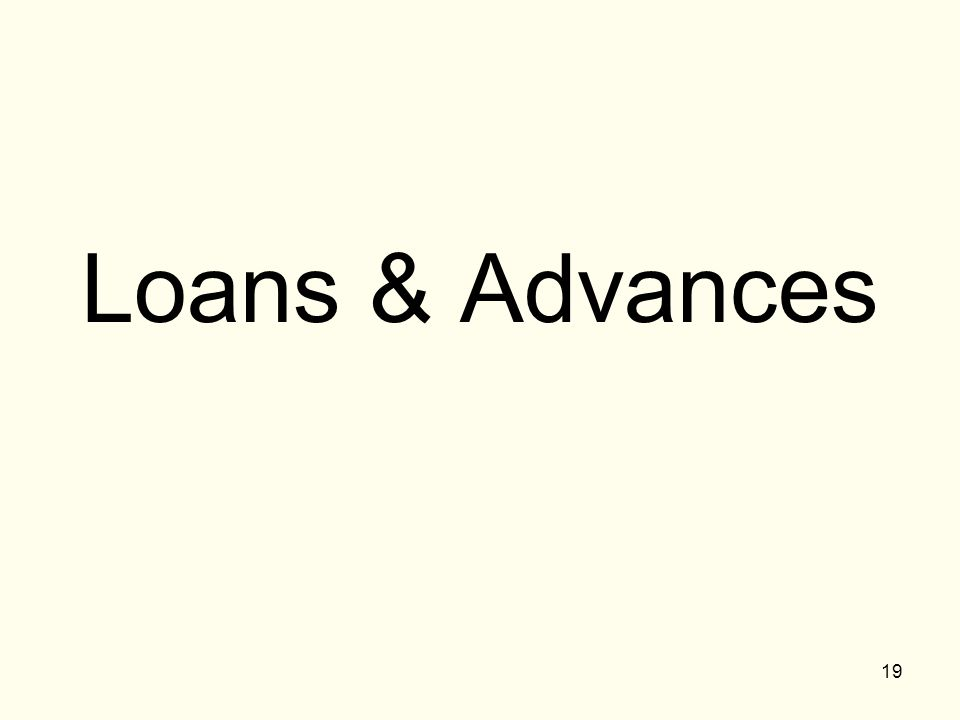19 Loans & Advances