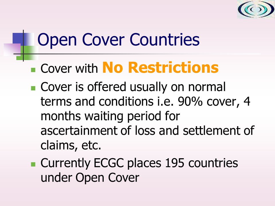 Open Cover Countries Cover with No Restrictions Cover is offered usually on normal terms and conditions i.e.