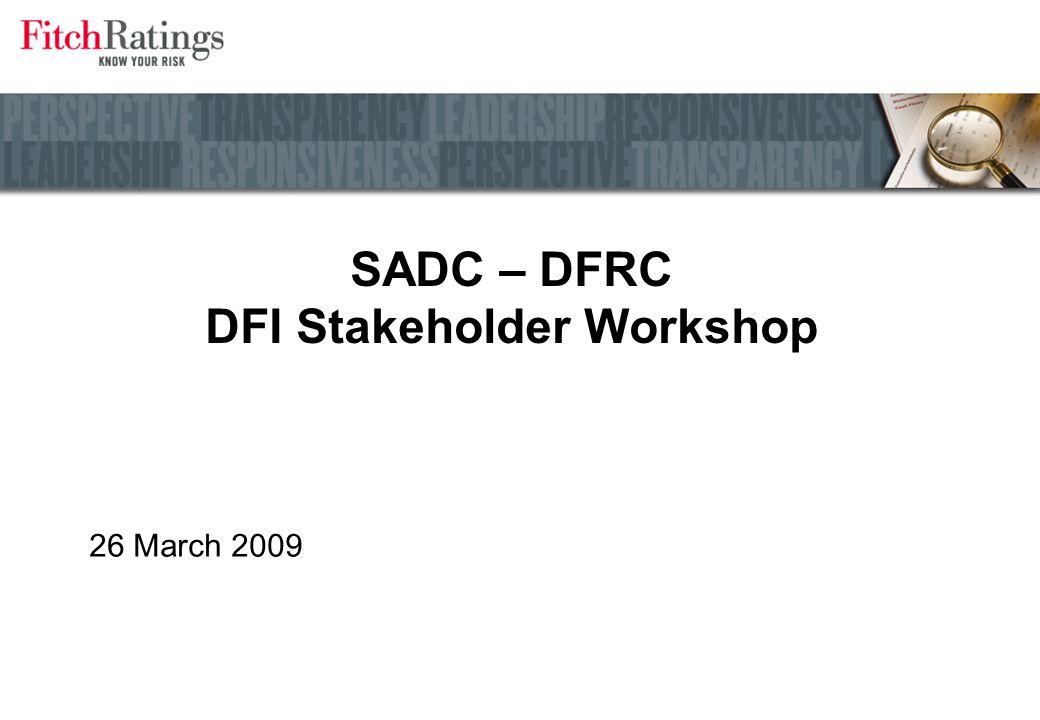 SADC – DFRC DFI Stakeholder Workshop 26 March 2009