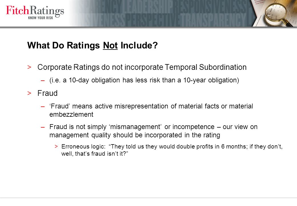 What Do Ratings Not Include. >Corporate Ratings do not incorporate Temporal Subordination –(i.e.