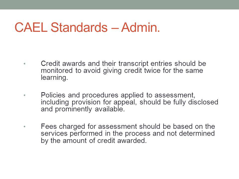 CAEL Standards – Admin. Credit awards and their transcript entries should be monitored to avoid giving credit twice for the same learning. Policies an