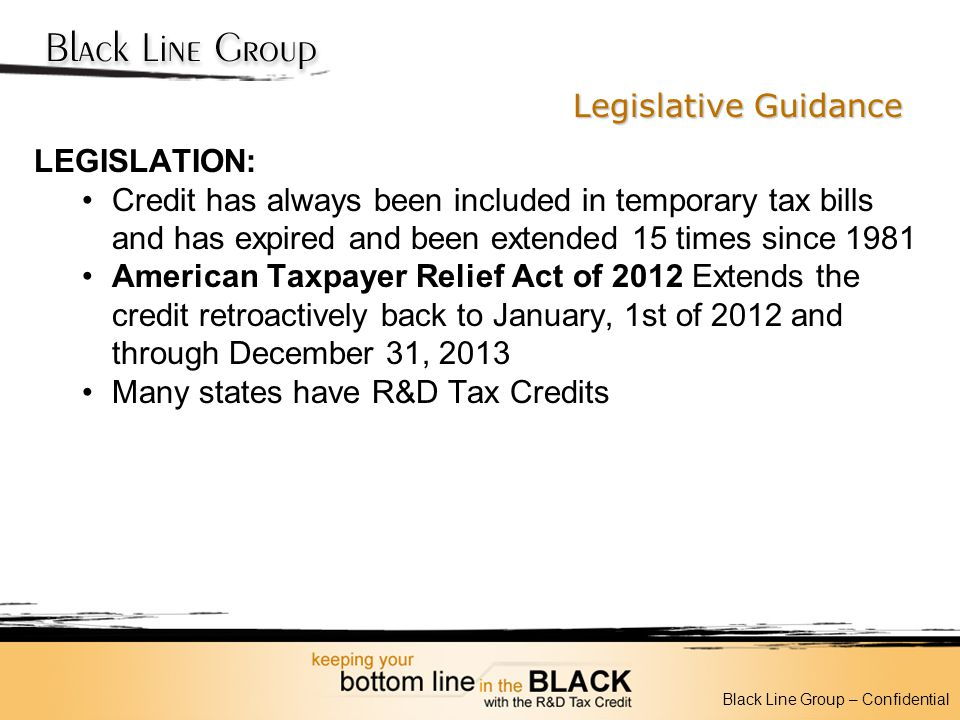 Legislative Guidance LEGISLATION: Credit has always been included in temporary tax bills and has expired and been extended 15 times since 1981 America