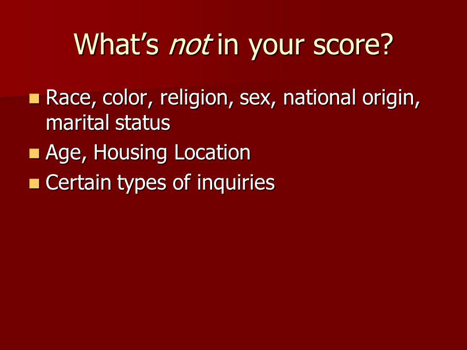 Whats not in your score.