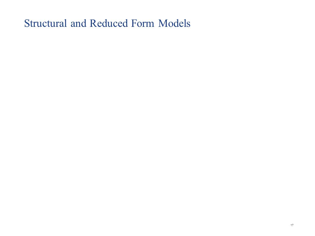 Structural and Reduced Form Models 17