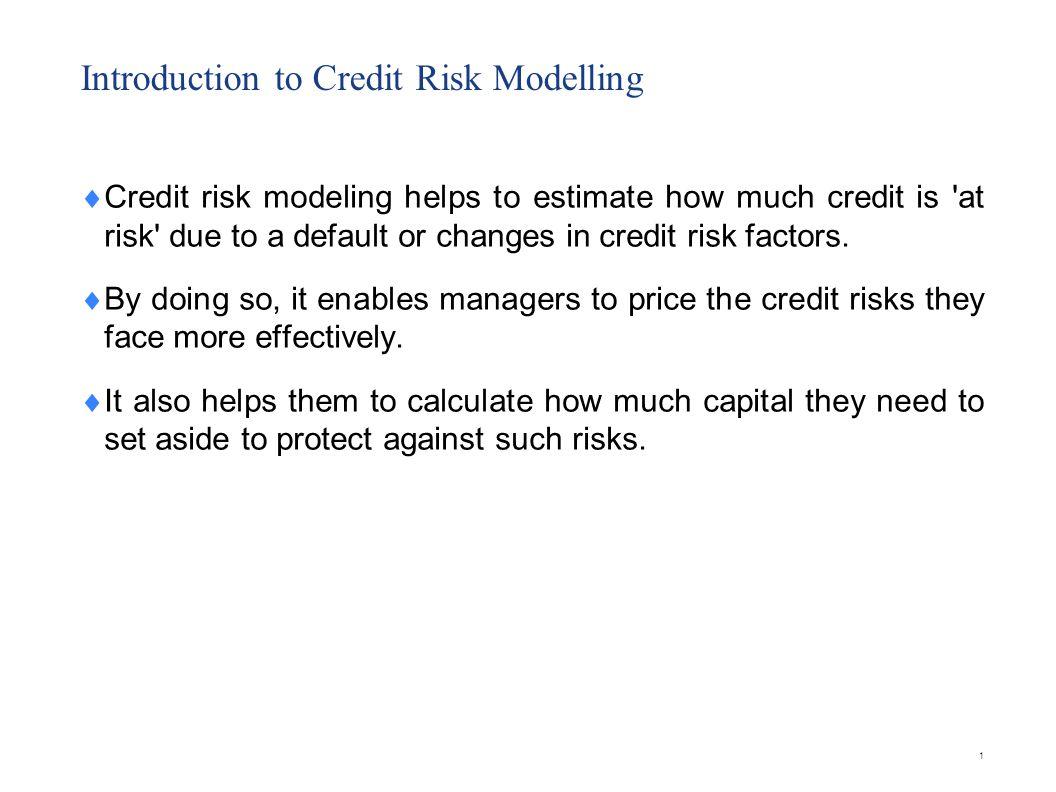 2 Market Risk vs Credit Risk Modelling Compared to market risk modeling, credit risk modeling is a relatively new science.