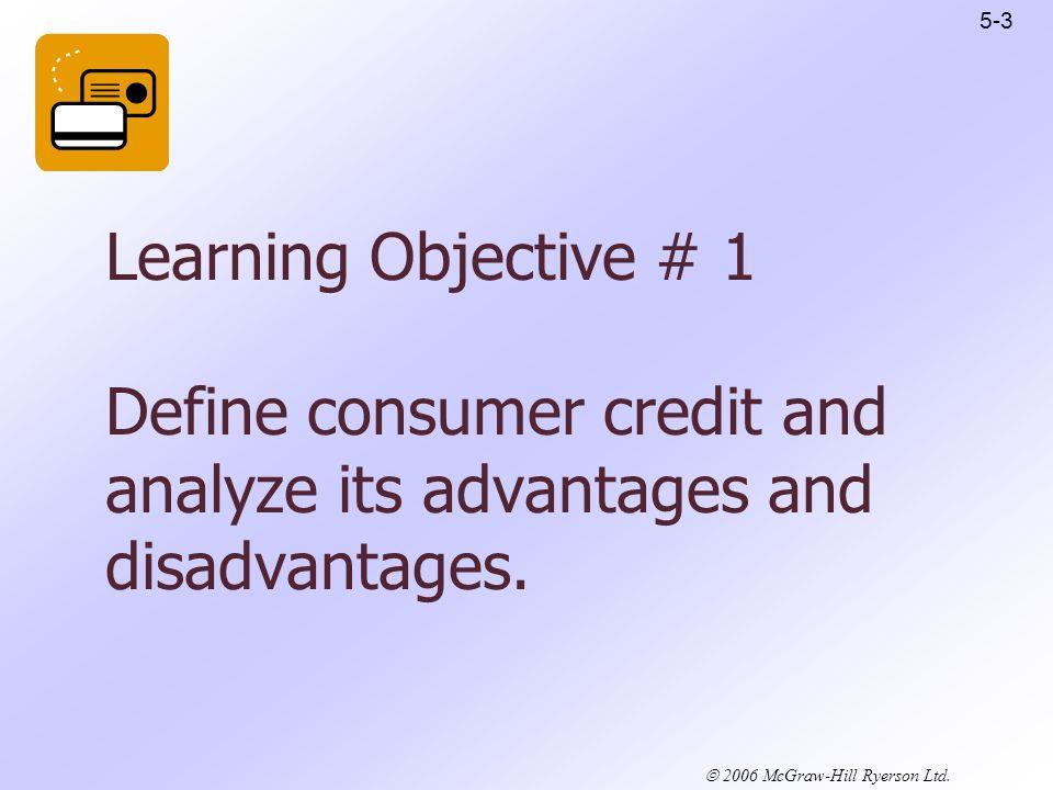 2006 McGraw-Hill Ryerson Ltd.What is Consumer Credit.
