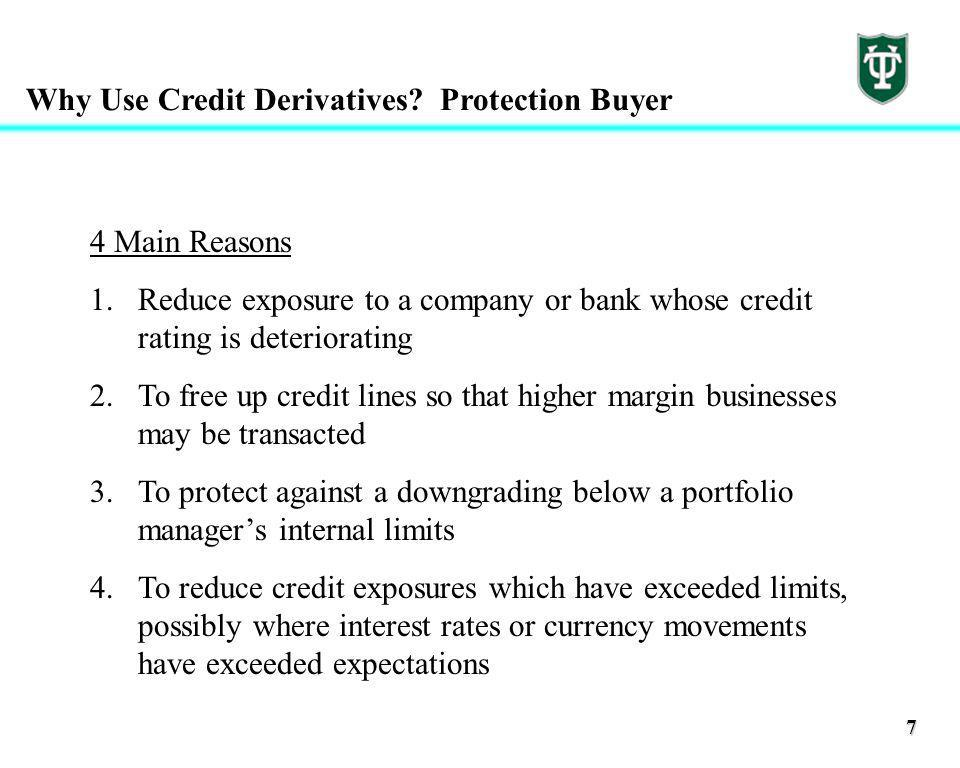 7 Why Use Credit Derivatives.