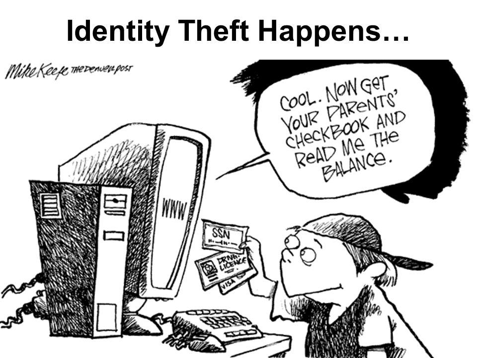 Identity Theft Happens…