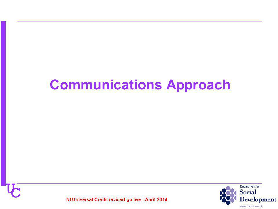 U C Communications Approach NI Universal Credit revised go live - April 2014