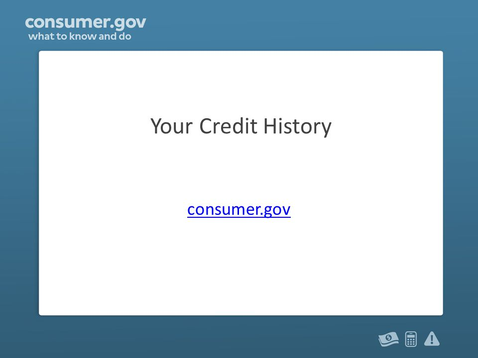Your Credit History consumer.gov