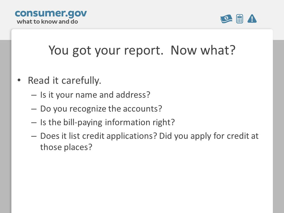 You got your report. Now what. Read it carefully.