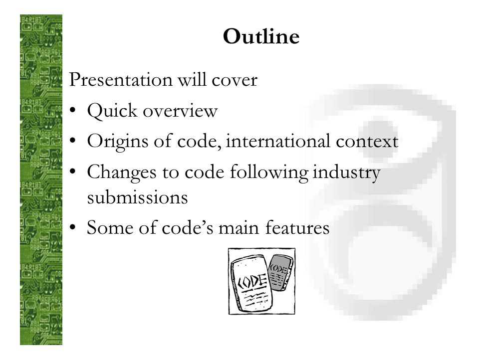 Changes to code following submissions notified code – July 2003 …submission and consideration period… Issued code – December 2004 Note: paper available outlining changes