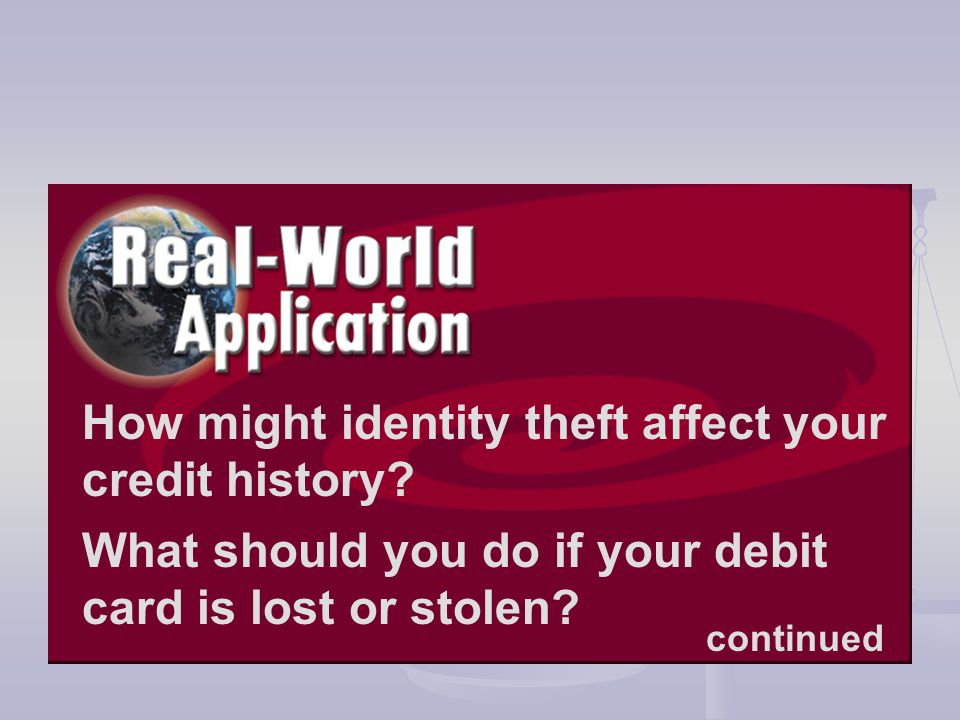 How might identity theft affect your credit history.